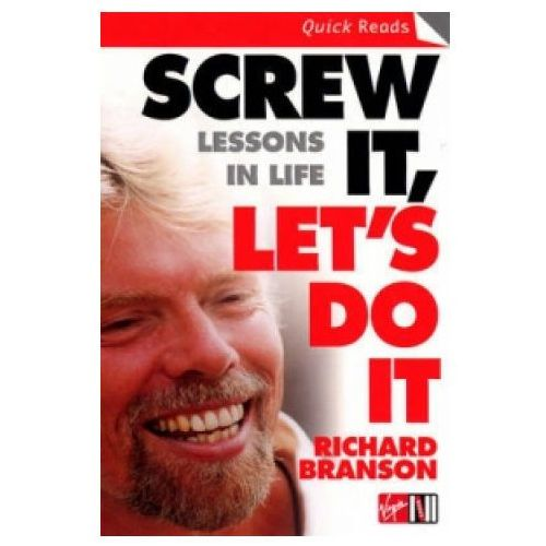 Screw it, Lets Do it Lessons in Life, Branson, Sir Richard