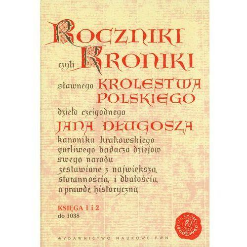 Roczniki czyli Kroniki sławnego Królestwa Polskiego, oprawa twarda