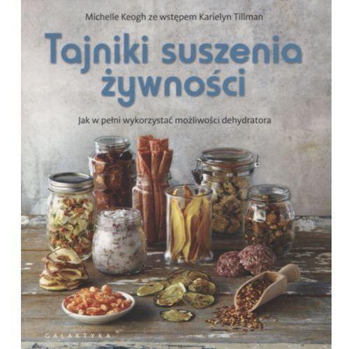 Tajniki suszenia żywności Jak w pełni wykorzystać - Jeśli zamówisz do 14:00, wyślemy tego samego dnia. Darmowa dostawa, już od 300 zł., GALAKTYKA