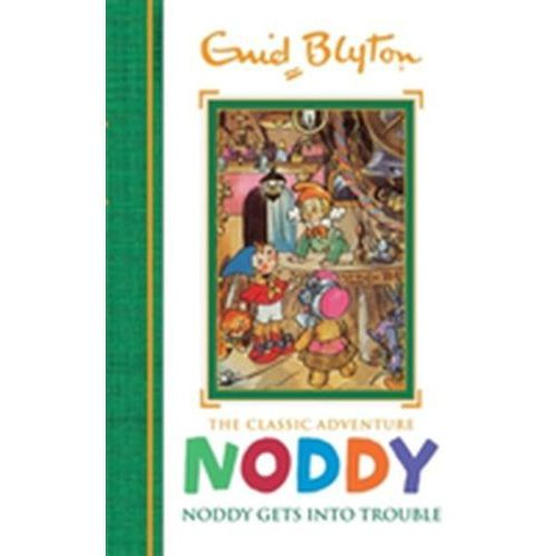 Noddy Classic Storybooks: Noddy Gets into Trouble (9781444933598)