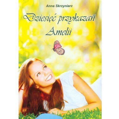 Dziesięć przykazań Amelii, Skrzyniak Anna
