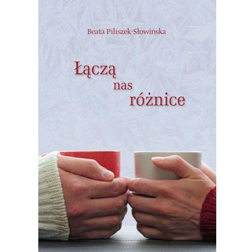 Łączą nas różnice - Piliszek-Słowińska Beata (356 str.)