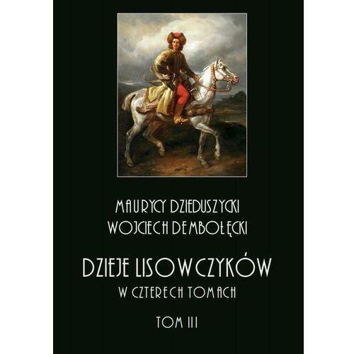 Dzieje lisowczyków. W czterech tomach: tom III - Maurycy Dzieduszycki - ebook
