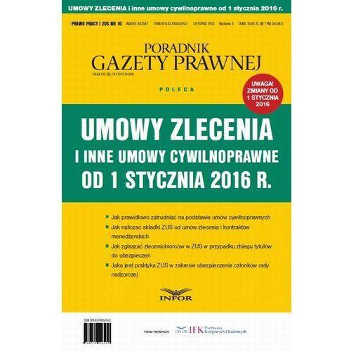 Umowy Zlecenia i inne umowy cywilno-prawne od 1 stycznia 2016 - Infor PL - ebook