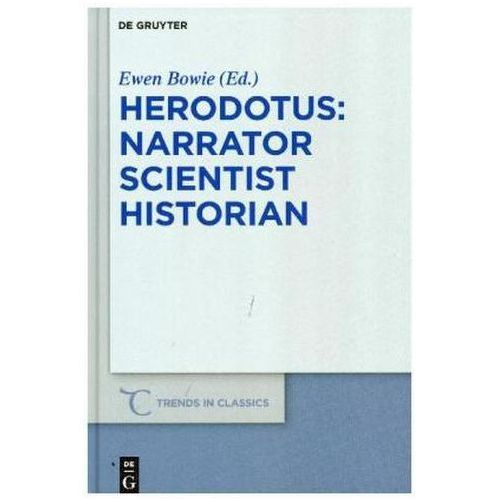 Herodotus: narrator, scientist, historian Bowie, Ewen