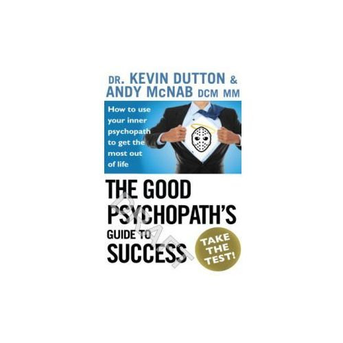 The Good Psychopath's Guide to Success (384 str.)