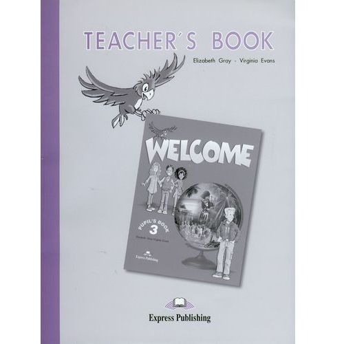 Welcome 3. Teachers Book (9781843253051)