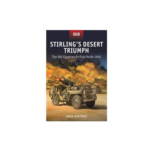 Stirling's Desert Triumph - the SAS Egyptian Airfield Raids 1942 (9781472807632)