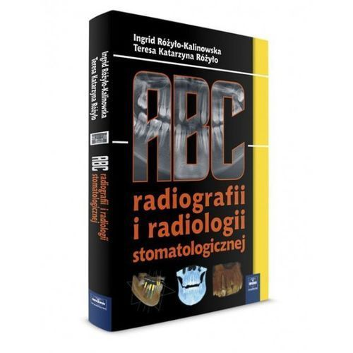 ABC radiografii i radiologii stomatologicznej NOWOŚĆ (2016)