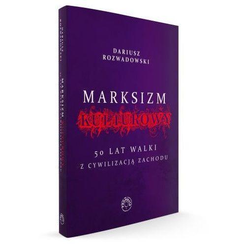 Marksizm kulturowy. 50 lat walki z cywilizacją Zachodu, oprawa miękka