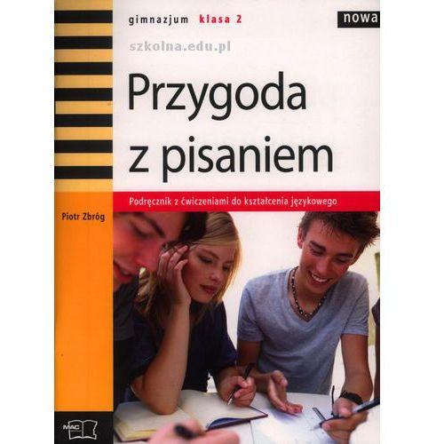 Przygoda z pisaniem 2 Podręcznik do kształcenia językowego (nowa), Zbróg Piotr