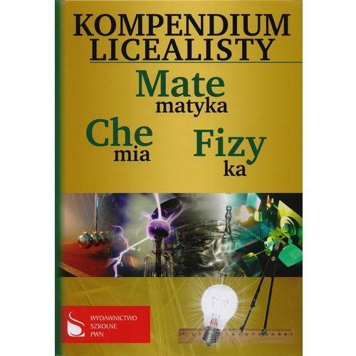 Kompendium licealisty Matematyka Fizyka Chemia - Ratusiński Tadeusz, Kucio Magdalena, Holewa Joanna (2017)