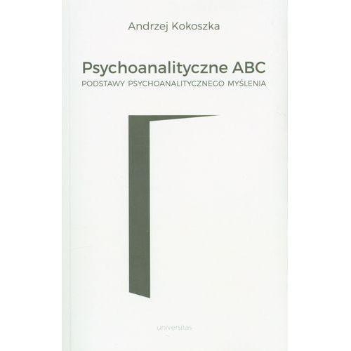 Psychoanalityczne ABC - Wysyłka od 3,99 - porównuj ceny z wysyłką, Kokoszka Andrzej