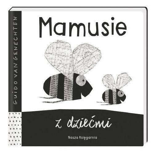MAMUSIE Z DZIEĆMI - Guido Van Genechten OD 24,99zł DARMOWA DOSTAWA KIOSK RUCHU (20 str.)