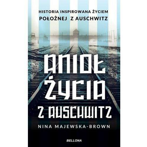 Anioł życia z Auschwitz - Nina Majewska-Brown