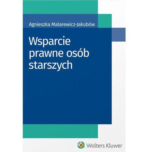 Wsparcie prawne osób starszych - Malarewicz-Jakubów Agnieszka (272 str.)