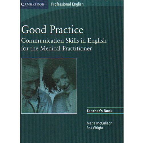 Good Practice Communication Skills In English for The Medical Practitioner TB, Marie McCullagh