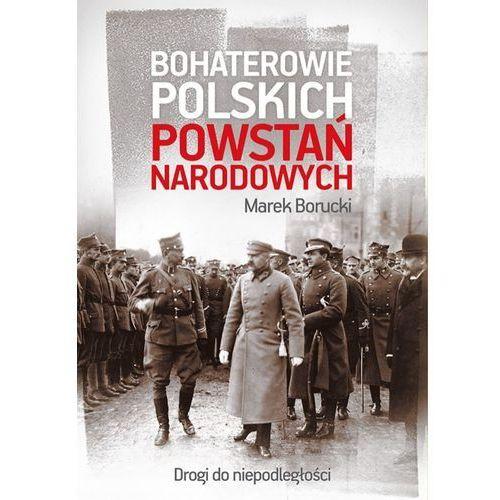 Bohaterowie polskich powstań narodowych - Marek Borucki (EPUB) (9788328708624)