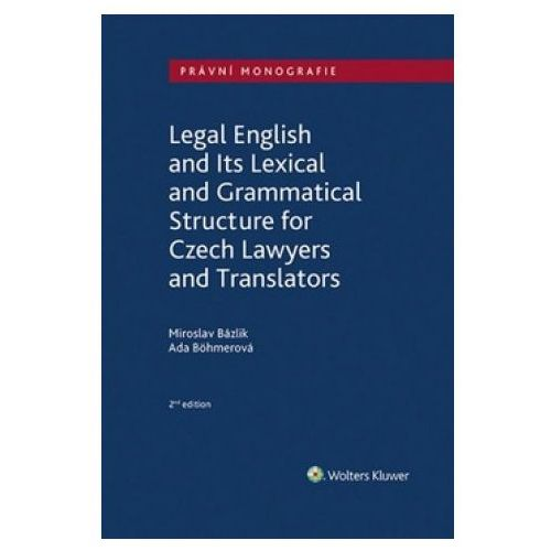 Legal English and Its Lexical and Grammatical Structure (9788075985842)