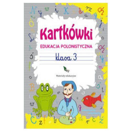 Kartkówki. Edukacja polonistyczna. Klasa 3 (2019)