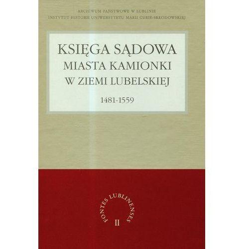 Księga sądowa miasta Kamionki w Ziemi Lubelskiej 1481-1559 (9788322729243)