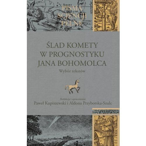Ślad komety w Prognostyku Jana Bohomolca (9788375458398)