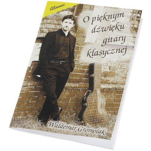 An waldemar gromolak ″o pięknym dzwięku gitary klasycznej″ książka