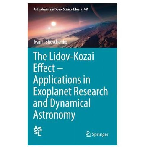 Lidov-Kozai Effect - Applications in Exoplanet Research and Dynamical Astronomy (9783319435206)