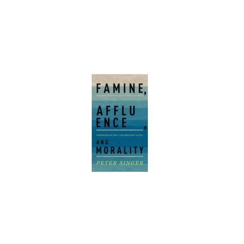 "an analysis of the family affluence and morality by peter singer Peter singer – ""famine, affluence, and morality"" peter singer – ""famine, affluence, and morality affluence, and morality,"" by peter singer and."