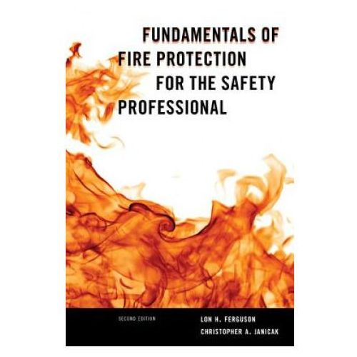 Fundamentals of Fire Protection for the Safety Professional (9781598887112)