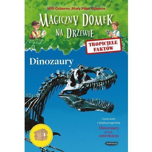 Tropiciele faktów Dinozaury - Osborne Will, Osborne Mary Pope (9788365087454)