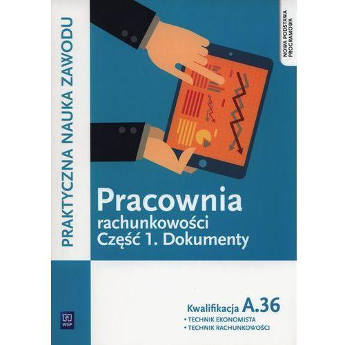 Pracownia rachunkowości cz. 1 Dokumenty Kwalifikacja A.36 podręcznik, oprawa miękka