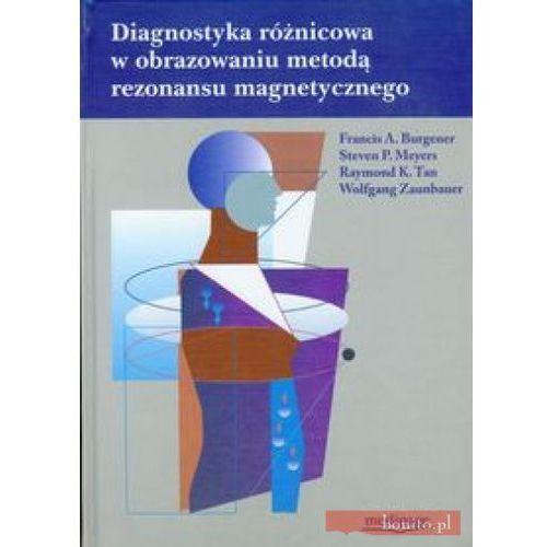 Diagnostyka różnicowa w obrazowaniu metodą rezonansu magnetycznego (2010)