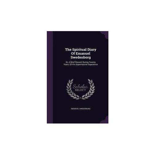 Spiritual Diary of Emanuel Swedenborg (9781346406398)