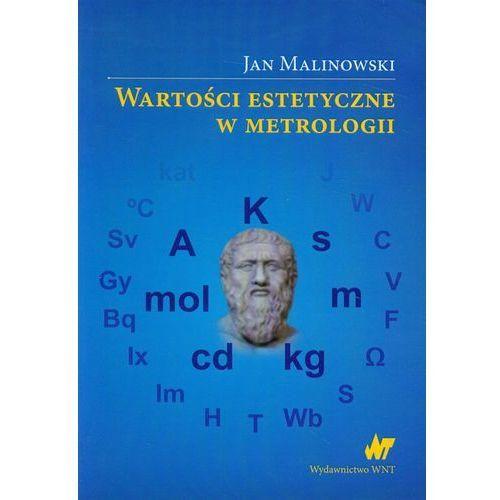 Wartości estetyczne w metrologii - Jan Malinowski (2013)