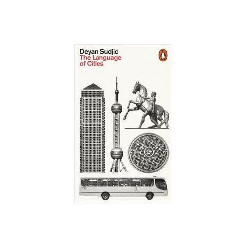 The Language of Cities - Deyan Sudjic, Penguin Books
