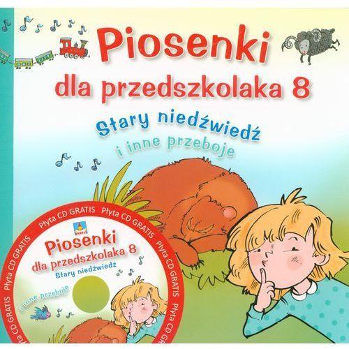 """Piosenki dla przedszkolaka 8 """"Stary niedźwiedź"""", praca zbiorowa"""