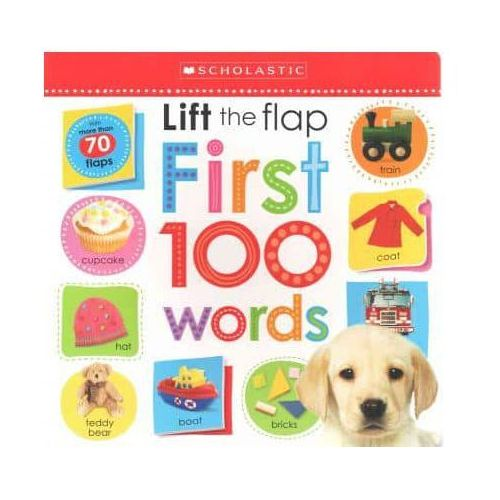 Lift the Flap First 100 Words, Scholastic