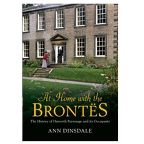At Home With The Brontes : The History Of Haworth Parsonage & Its Occupants (9781445608556)