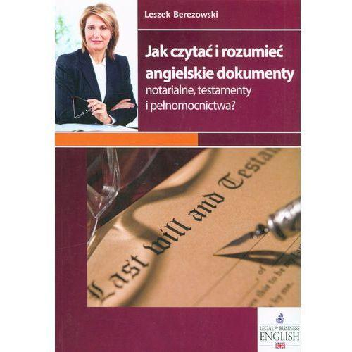 Jak czytać i rozumieć angielskie dokumenty notarialne, testamenty i pełnomocnictwa (9788325576271)