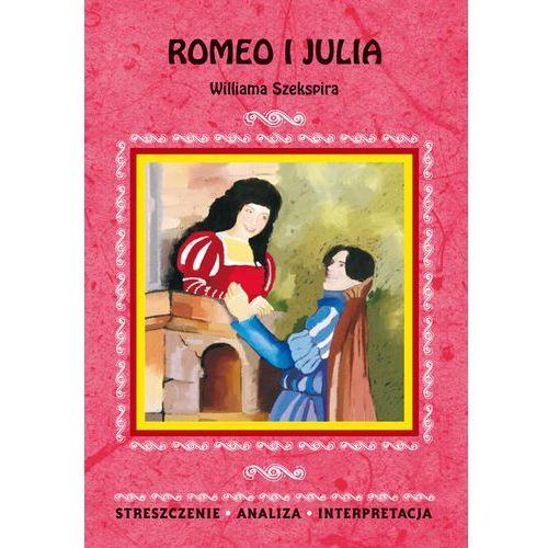 Romeo i Julia. Streszczenie. Analiza. Interpretacja (2013)