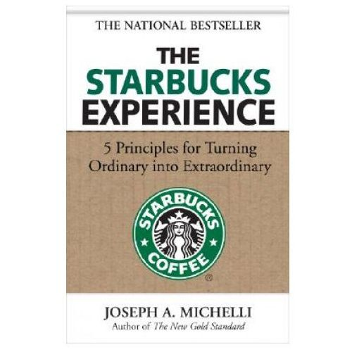 The Starbucks Experience: 5 Principles for Turning Ordinary Into Extraordinary (208 str.)