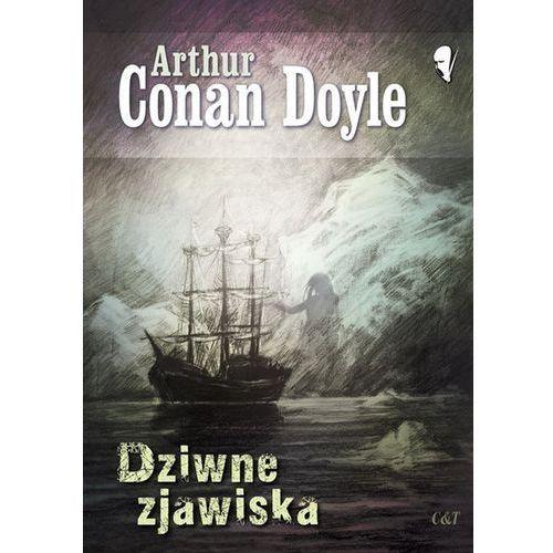 Dziwne zjawiska - Wysyłka od 3,99, Conan Doyle Arthur