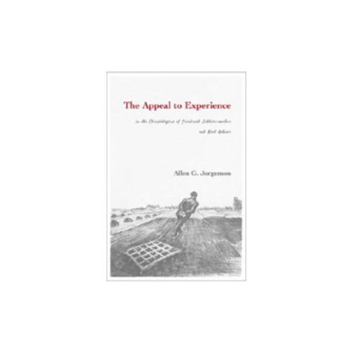 Appeal to Experience in the Christologies of Friedrich Schleiermacher and Karl Rahner (9780820497228)
