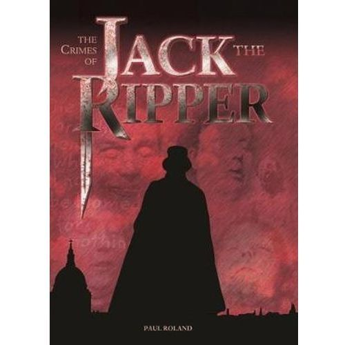 The Crimes of Jack the Ripper - Roland Paul DARMOWA DOSTAWA KIOSK RUCHU (2017)