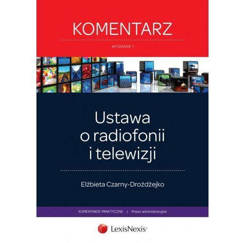Ustawa o radiofonii i telewizji Komentarz - Dostępne od: 2014-08-20, oprawa miękka