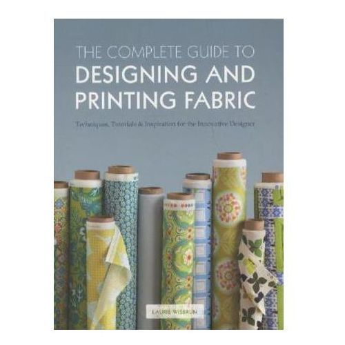 Complete Guide to Designing and Printing Fabric (9781408147009)