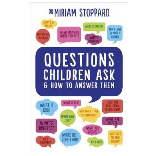 Questions Children Ask and How to Answer Them (9781785040658)