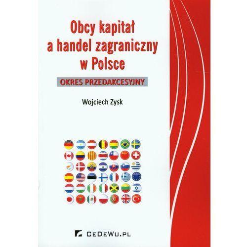 Obcy kapitał a handel zagraniczny w Polsce, oprawa miękka