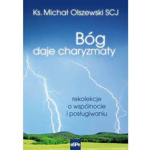 Olszewski michał Bóg daje charyzmaty rekolekcje o wspólnocie i posł - jeśli zamówisz do 14:00, wyślemy tego samego dnia. darmowa dostawa, już od 99,99 zł. (9788374825573)
